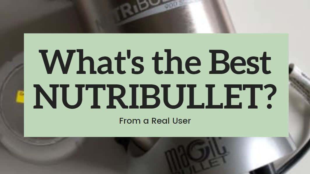 favorite nutribullet from real user