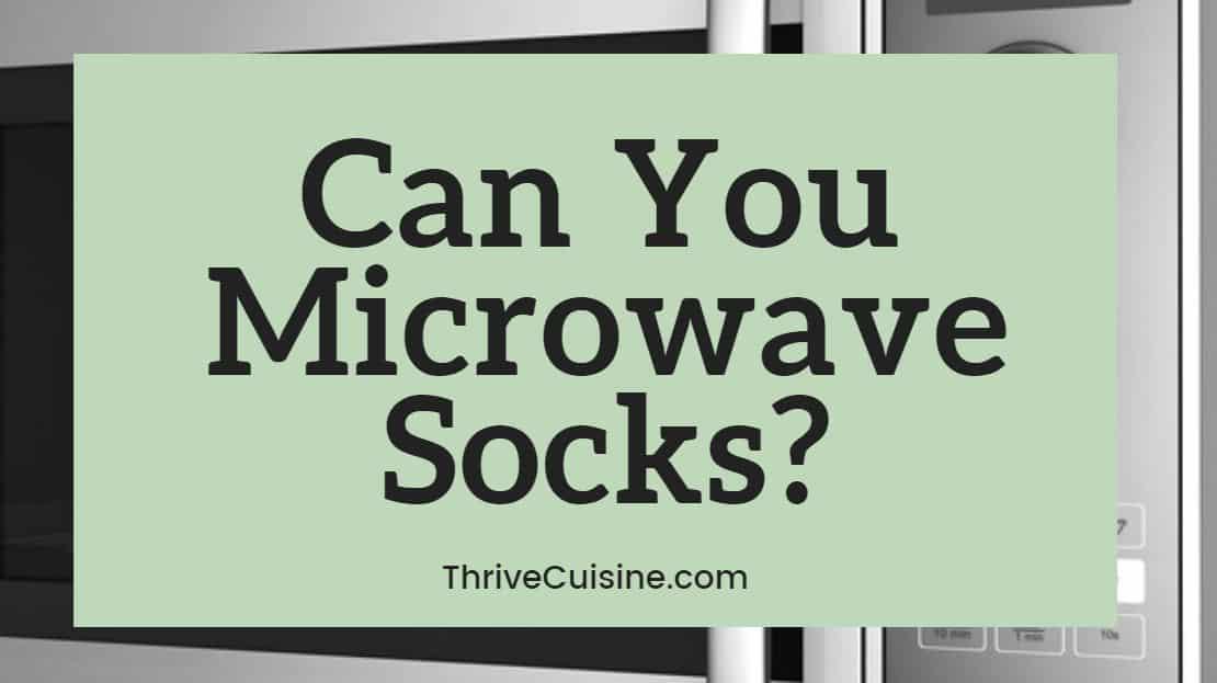 Can you microwave socks