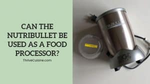can the nutribullet be used as a food processor