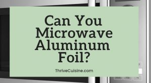 can you microwave aluminium foil