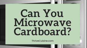 can you microwave cardboard