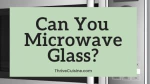 can you microwave glass