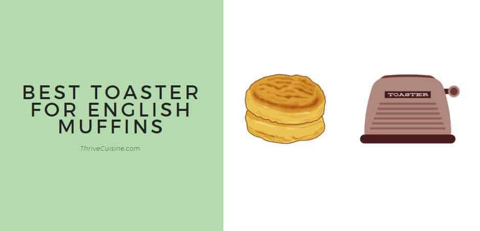 BEST TOASTER FOR ENGLISH MUFFINS