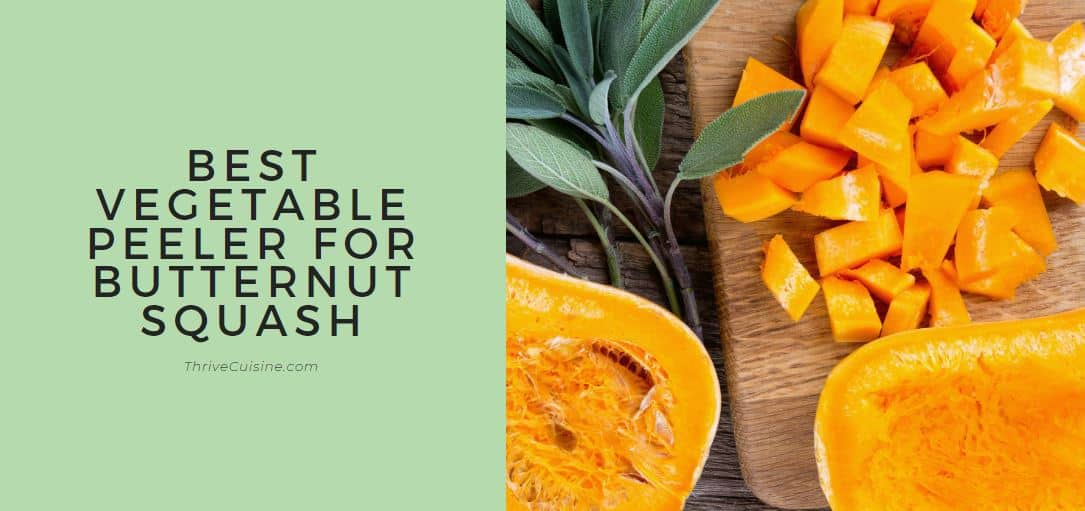 BEST VEGETABLE PEELER FOR BUTTERNUT SQUASH