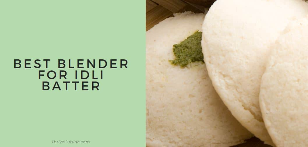 best blender for idli batter