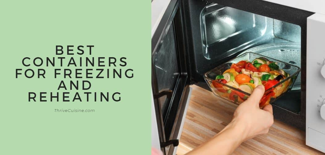 best containers for freezing and reheating