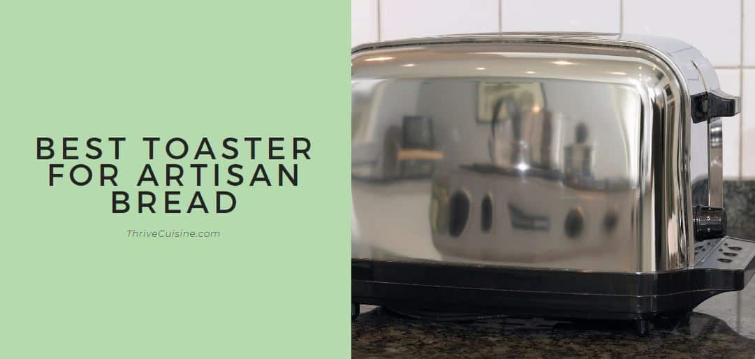 best toaster for artisan bread