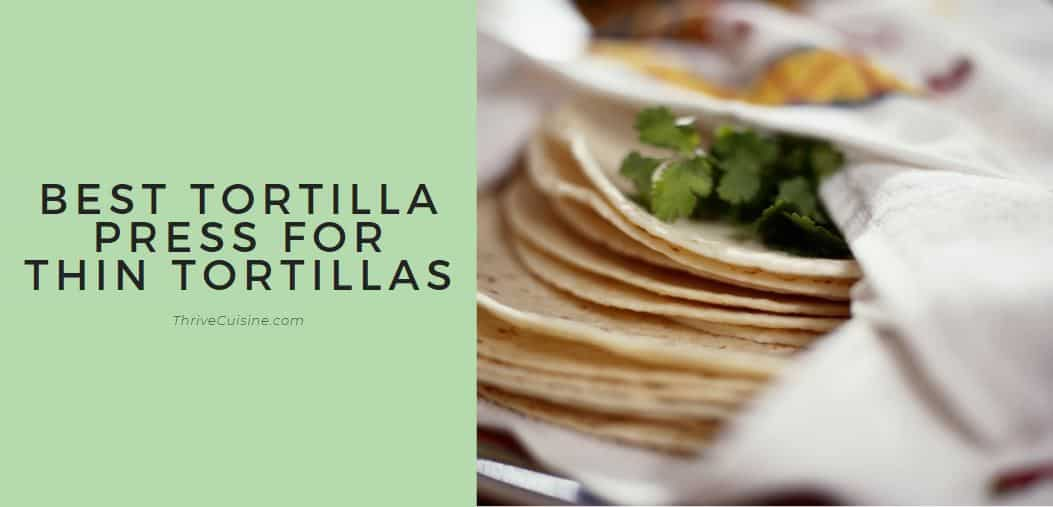 best tortilla press for thin tortillas