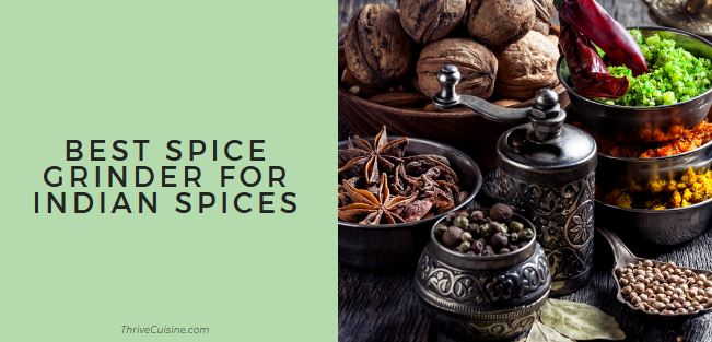 Best Spice Grinder For Indian Spices