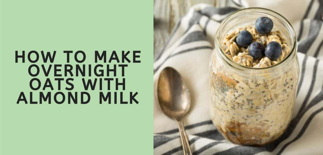 how to make overnight oats with cashew milk
