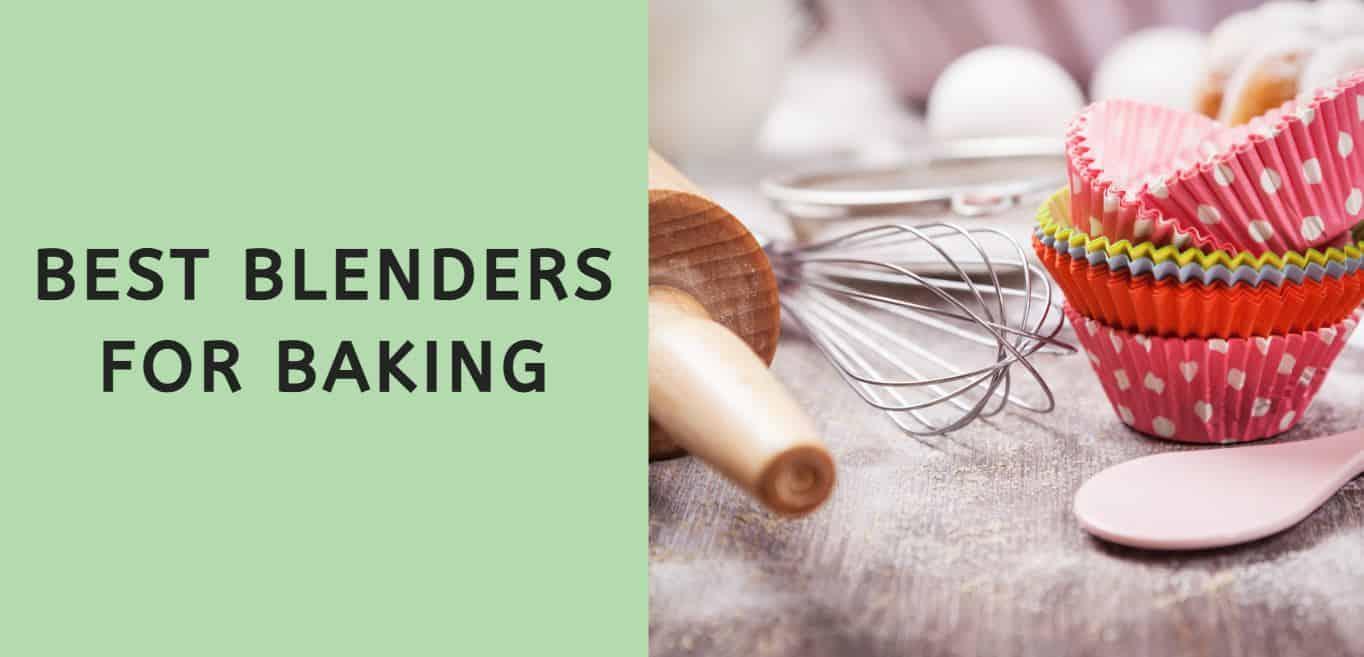 Best Blenders for Baking