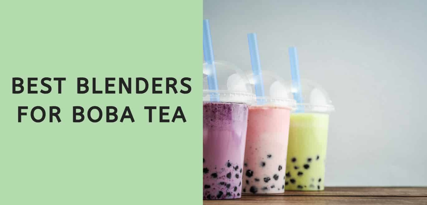 Best Blenders for Boba Tea