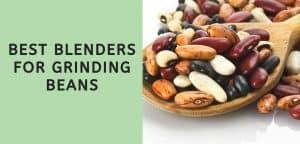 Best Blenders for Grinding Beans
