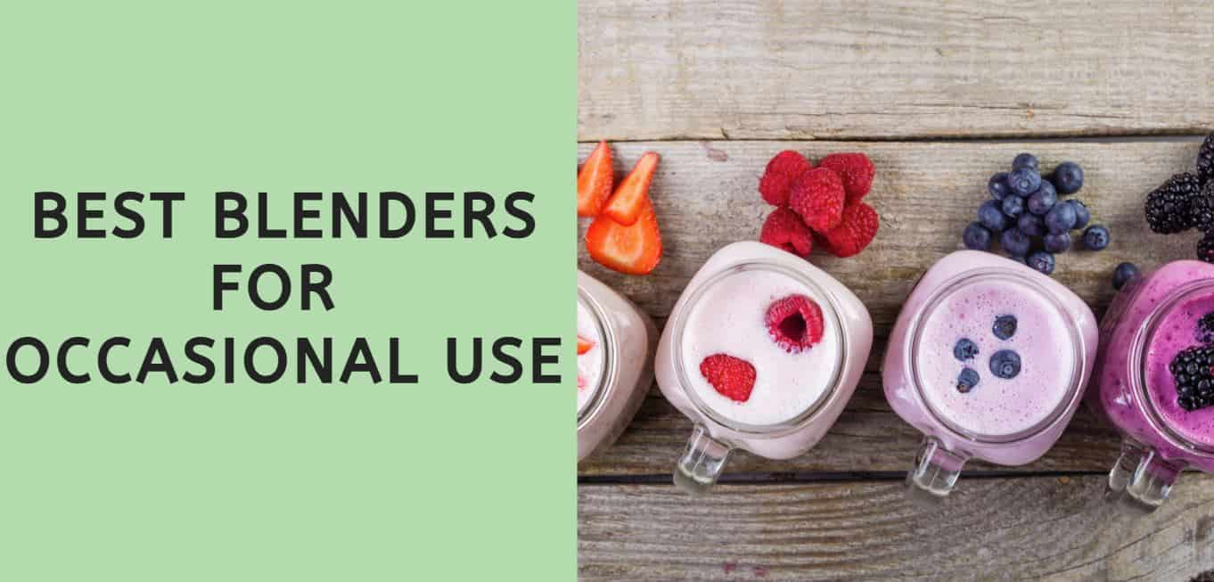 Best Blenders for Occasional Use