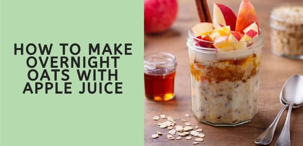 how to make overnight oats with apple juice