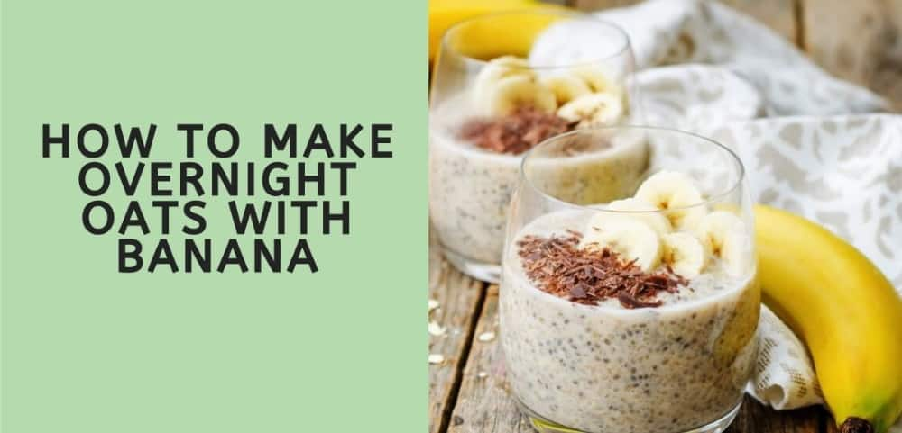 how to make overnight oats with banana