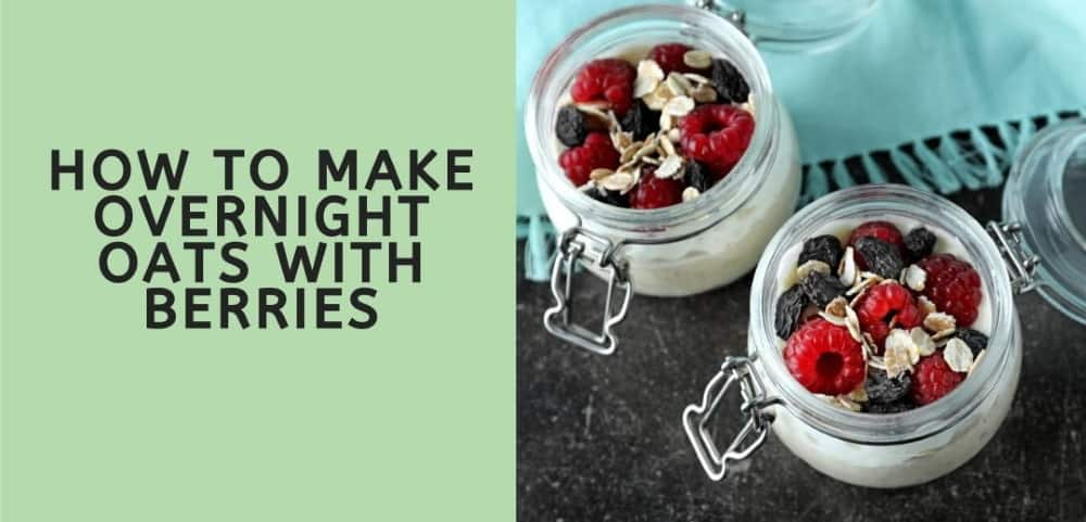 how to make overnight oats with berries