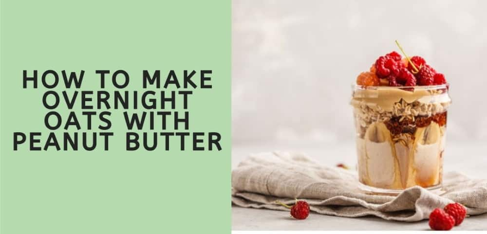 how to make overnight oats with peanut butter