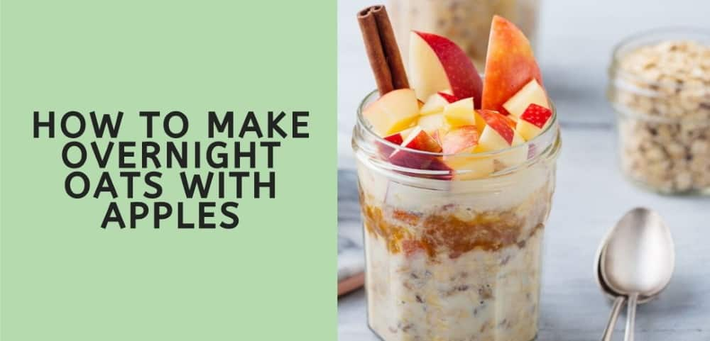 HOW TO MAKE OVERNIGHT OATS WITH apple