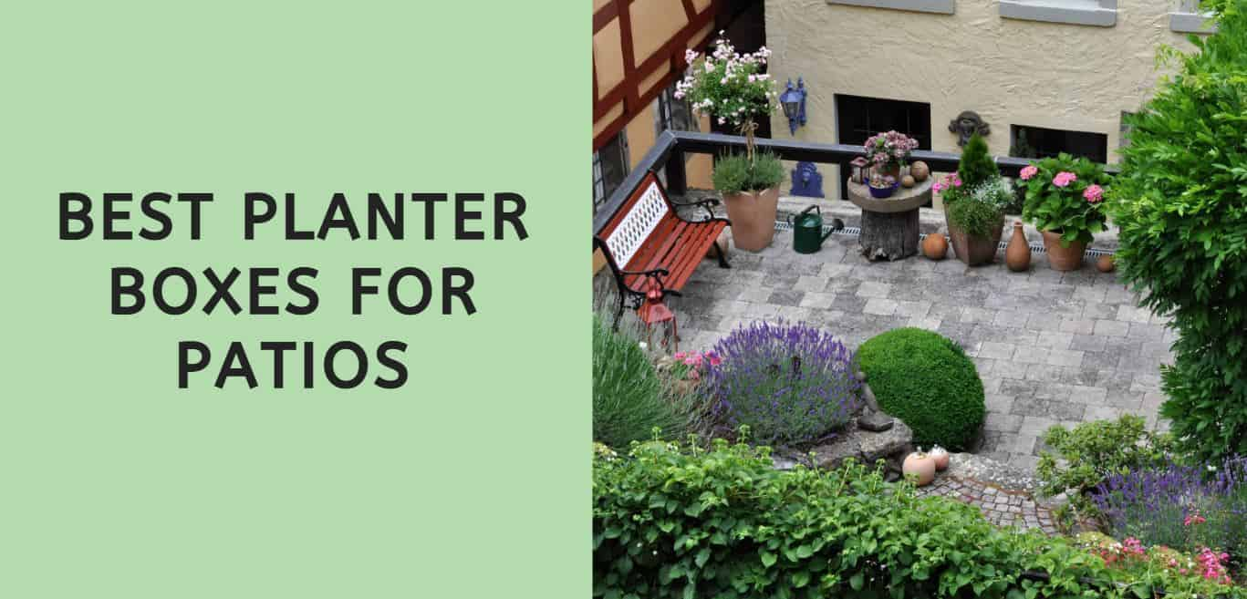 Best Planter Boxes For Patios 9 Options To Turn Any Patio Into A