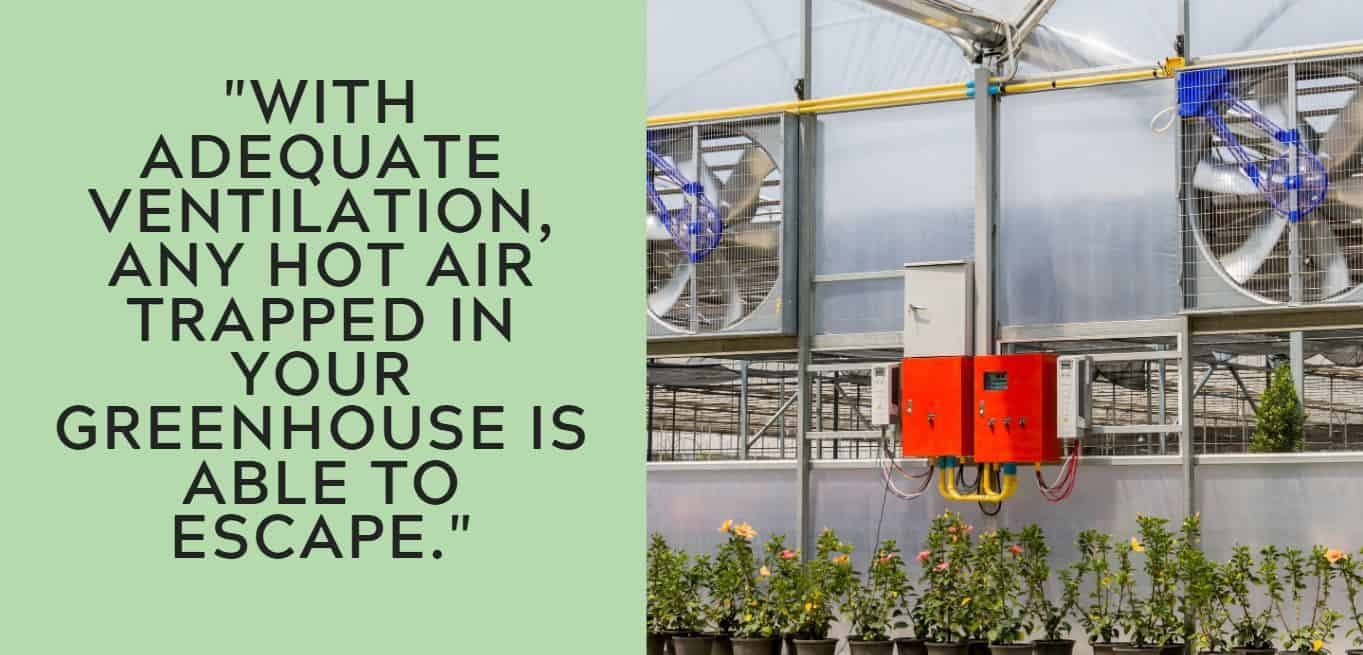 """""""With adequate ventilation, any hot air trapped in your greenhouse is able to escape."""""""