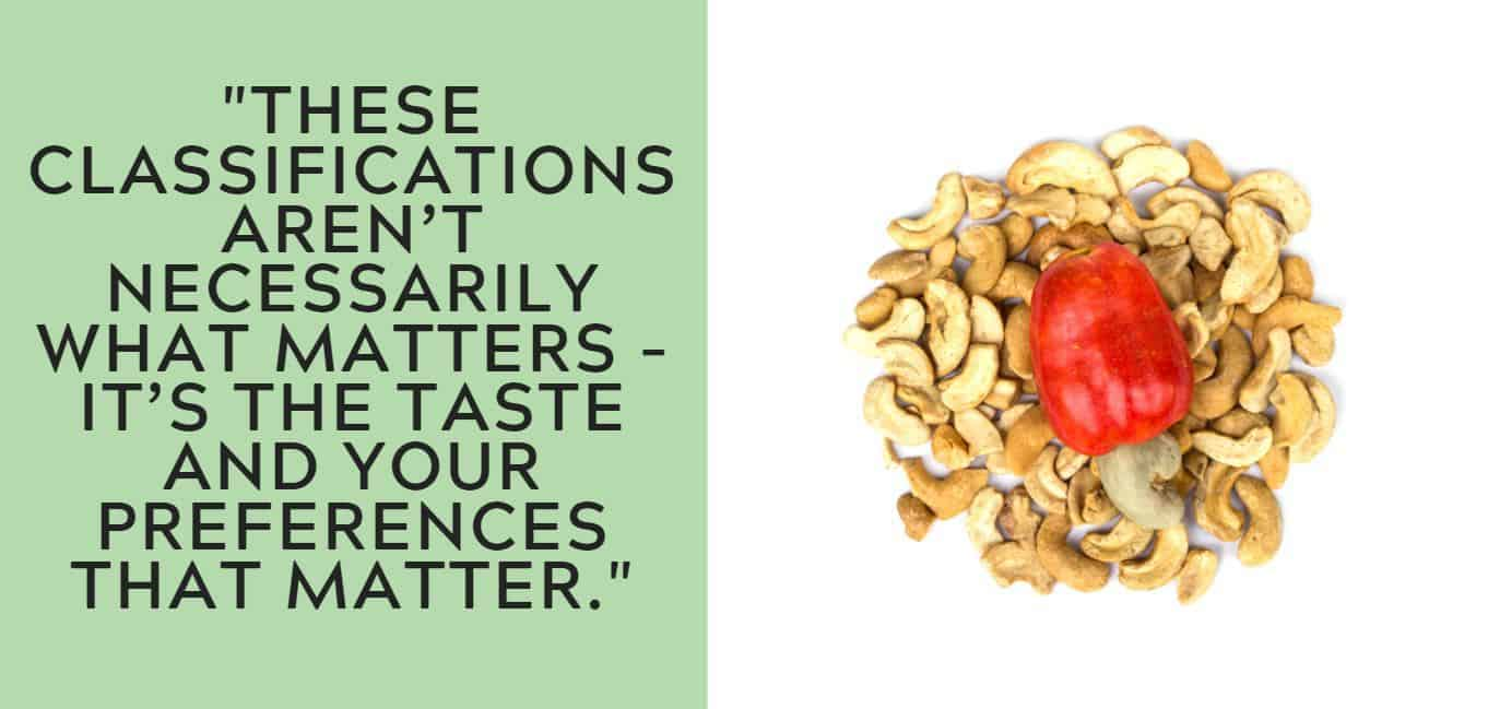 """""""These classifications aren't necessarily what matters – it's the taste and your preferences that matter."""""""