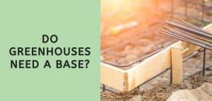 Do Greenhouses Need a Base?