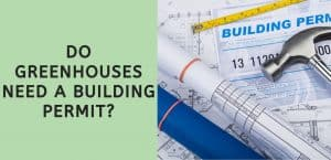 Do Greenhouses Need a Building Permit?