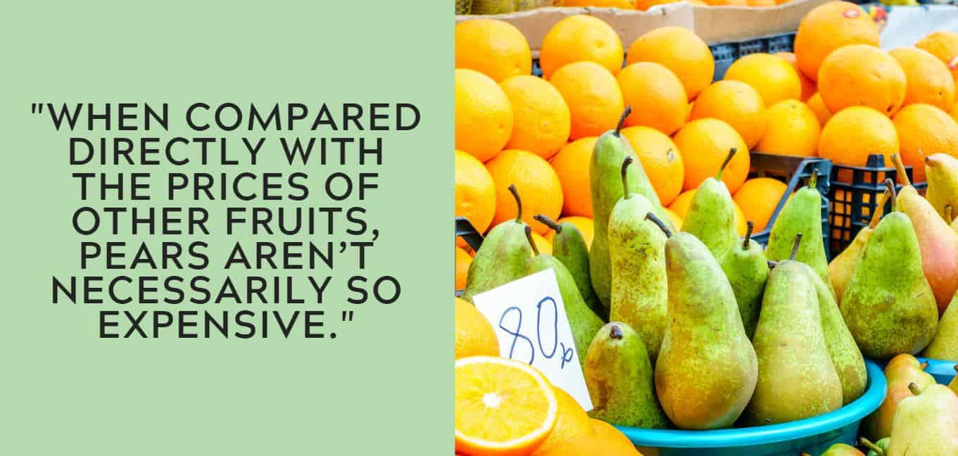"""When compared directly with the prices of other fruits, pears aren't necessarily so expensive."""