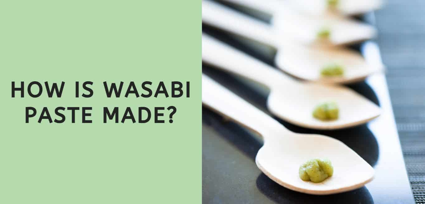 How is Wasabi Paste Made?
