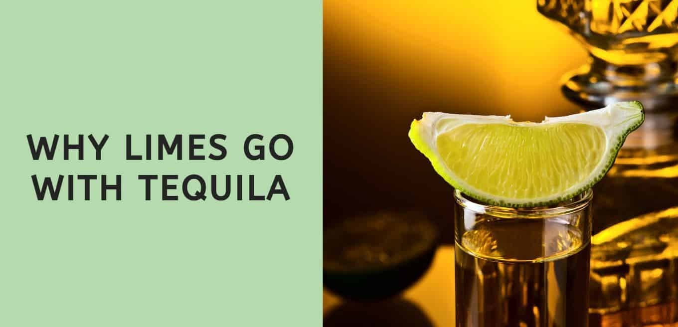 Why Limes Go with Tequila