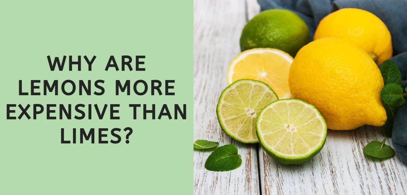 Why are Lemons more Expensive than Limes?