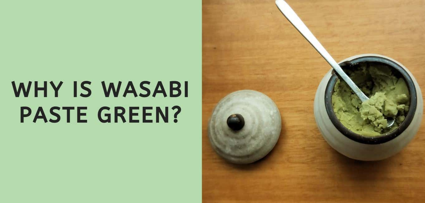 Why is Wasabi Paste Green?
