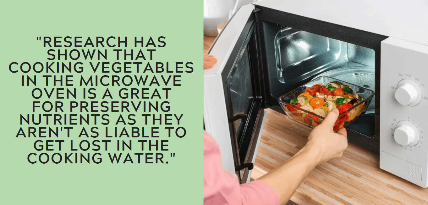 """Research has shown that cooking vegetables in the microwave oven is a great for preserving nutrients as they aren't as liable to get lost in the cooking water."""