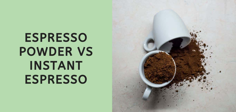 Espresso Powder vs Instant Espresso