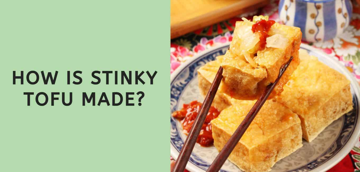 How is Stinky Tofu Made?