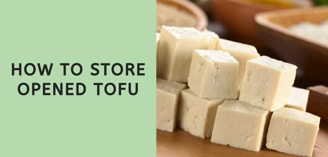 How to Store Opened Tofu