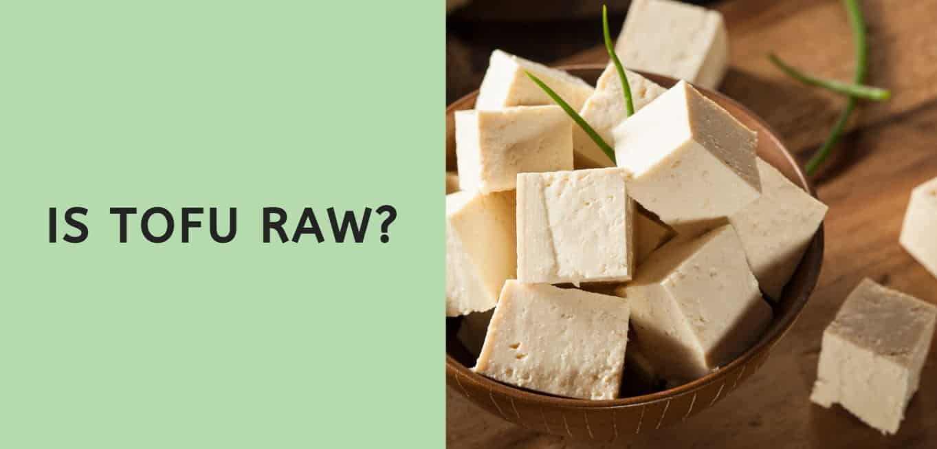 Is Tofu Raw?