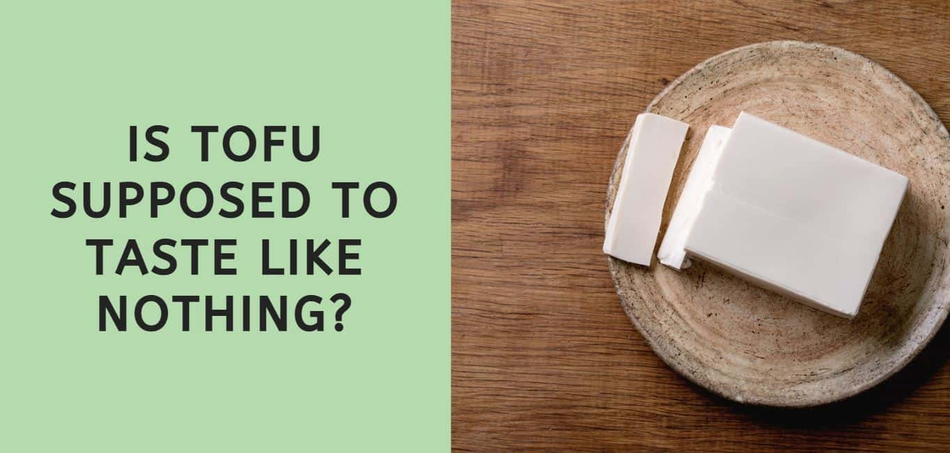Is Tofu Supposed to Taste Like Nothing?