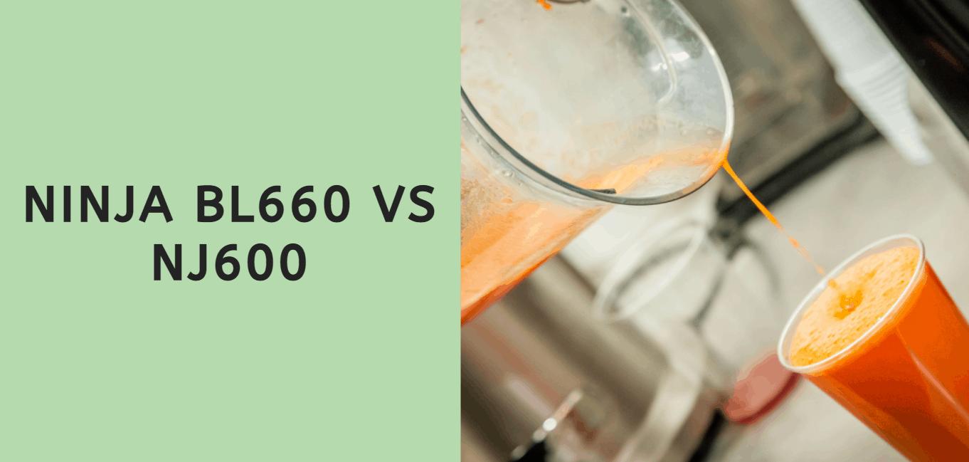 Ninja BL660 vs NJ600