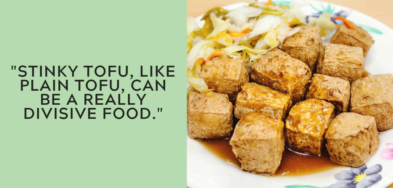 """Stinky tofu, like plain tofu, can be a really divisive food."""