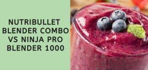 nutribullet blender combo vs ninja pro blender 1000