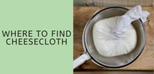 where to find cheesecloth
