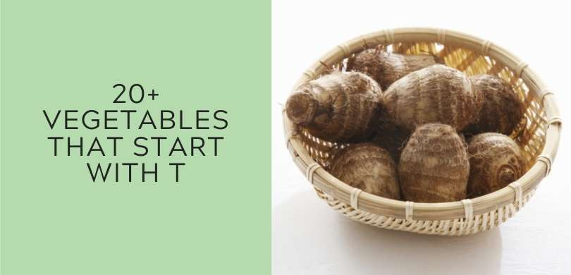 20+ Vegetables that Start with T
