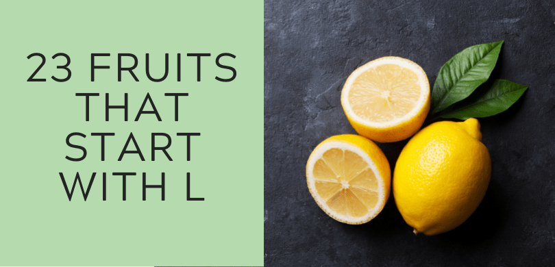 23 Fruits that Start with L