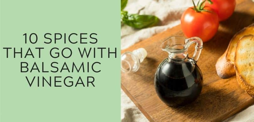 10 spices that go with balsamic vinegar