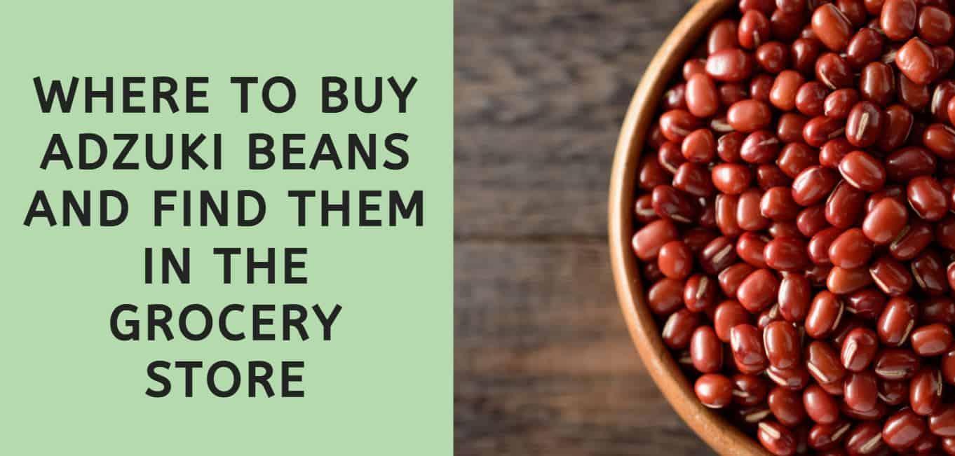 Where to Buy Adzuki Beans