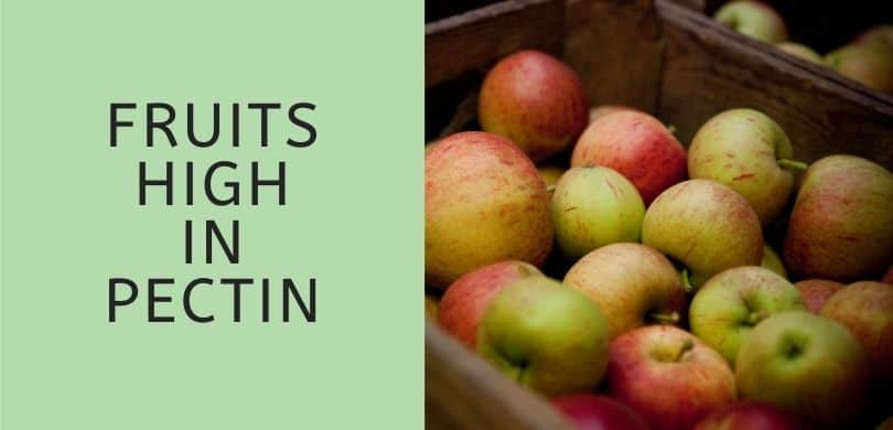 Fruits High in Pectin
