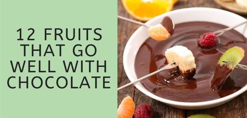 Fruits that Go Well with Chocolate
