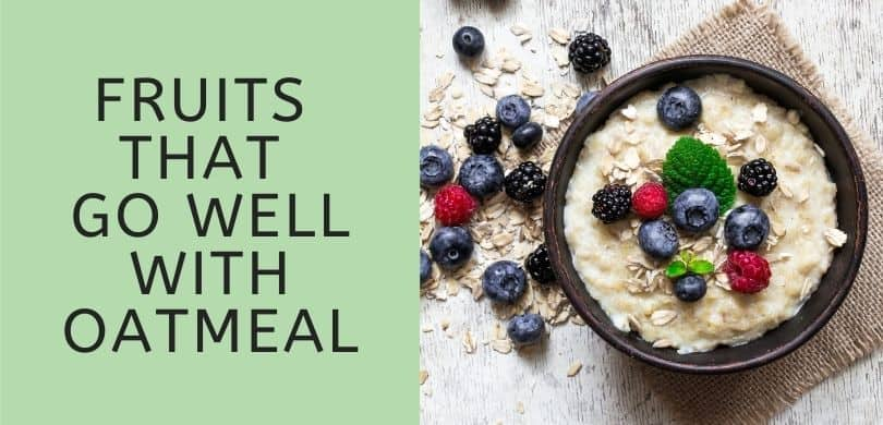 Fruits that go well with Oatmeal
